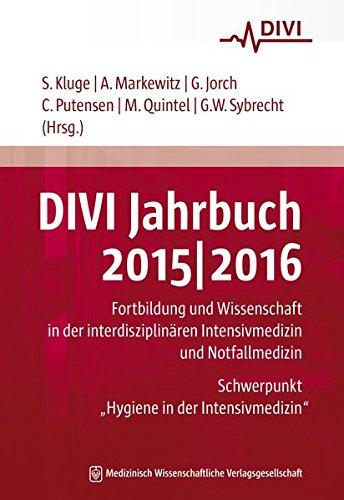 DIVI Jahrbuch 2015/2016: Fortbildung und Wissenschaft in der interdisziplinären Intensivmedizin und Notfallmedizin