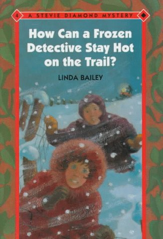 How Can a Frozen Detective Stay Hot on the Trail? (Stevie Diamond Mysteries)