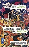 Le Faucon du Siam, tome 3 : Le Dernier vol du faucon par Aylwen
