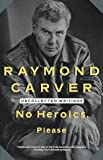 No Heroics, Please: Uncollected Writings (Vintage Contemporaries)