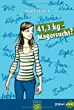 41,3 kg - Magersucht?: Graphic Novel