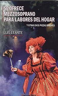 Se ofrece Mezzosoprano para labores del hogar y otras dos piezas breves par  Luis Leante