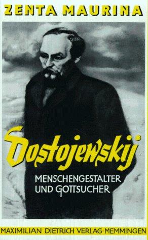 Dostojewski: Menschengestalter und Gottsucher