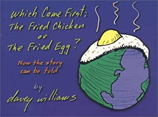 Which Came First : The Fried Chicken or The Fried Egg? Now the story can be told
