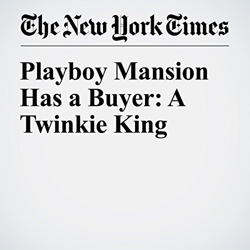 Playboy Mansion Has a Buyer: A Twinkie King cover art