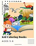 Kid Coloring Books Ages 5-8: 250 Full Colour Pages Dinosaur , Unicorn & Animal Coloring Book Cartoon For Boys, Girls Toddlers & Teens Or Adult Best Xmas & Birthday Gifts Vol 16