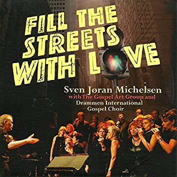 Fill the Streets with Love