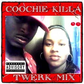 Coochie Killa (Twerk Mix)