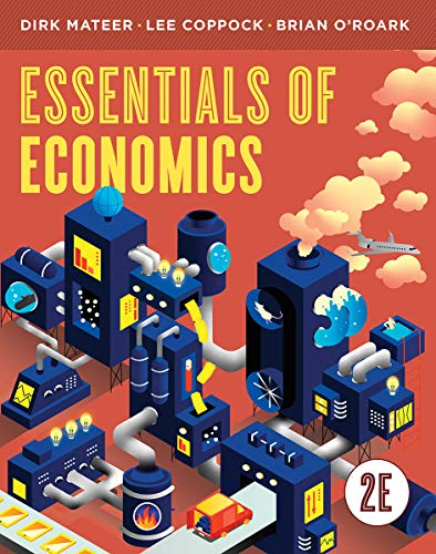 Compare Textbook Prices for Essentials of Economics Second Edition ISBN 9780393441864 by Mateer, Dirk,Coppock, Lee,O'Roark, Brian