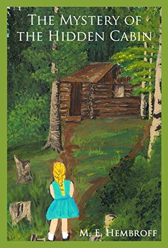 The Mystery of the Hidden Cabin (Bess's Magical Garden)