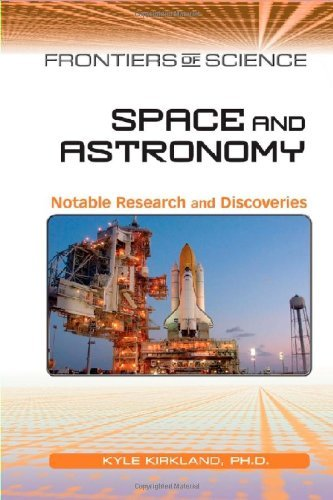 Space and Astronomy: Notable Research and Discoveries (Frontiers of Science) (English Edition)