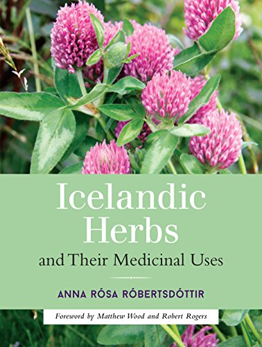 Icelandic Herbs and Their Medicinal Uses (English Edition)