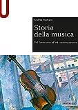 Storia della musica. Dal Settecento all'età contemporanea...