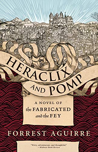 Heraclix & Pomp: A Novel of the Fabricated and the Fey