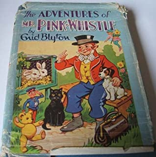 The Adventures of Mr. Pink-Whistle by Enid Blyton (1969-06-03)