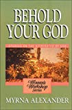 Behold Your God: Studies on the Atributes of God