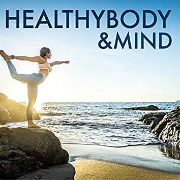 Healthy Body & Mind - Zen Spa Music Collection for Yoga Healing Exercises & Mindfulness