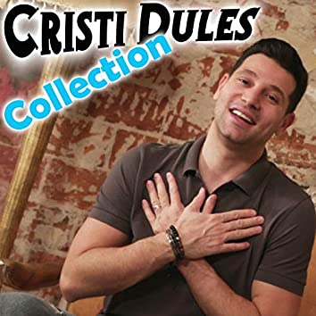 Cristi Dules Collection