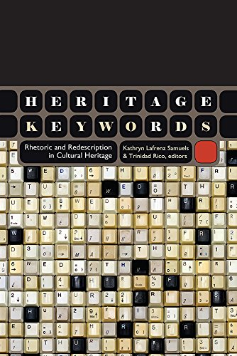 Compare Textbook Prices for Heritage Keywords: Rhetoric and Redescription in Cultural Heritage 1 Edition ISBN 9781607323839 by Lafrenz Samuels, Kathryn,Rico, Trinidad