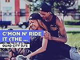 C'mon N' Ride It (The Train) al estilo de Quad City DJ's