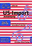 US-Import-Anleitung: Sparen durch Auto- und Motorradkauf in den USA - Achim Aab