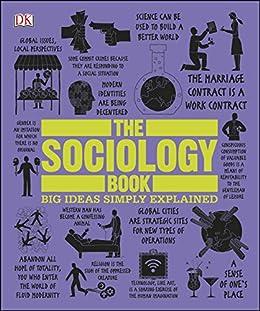 The Sociology Book: Big Ideas Simply Explained (English Edition) por [Sarah Tomley, Mitchell Hobbs, Megan Todd, Marcus Weeks, DK]
