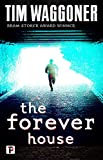 Image of The Forever House (Fiction Without Frontiers)
