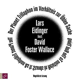 Der Planet Trillaphon im Verhältnis zur Üblen Sache                   Autor:                                                                                                                                 David Foster Wallace                               Sprecher:                                                                                                                                 Lars Eidinger                      Spieldauer: 43 Min.     50 Bewertungen     Gesamt 4,4
