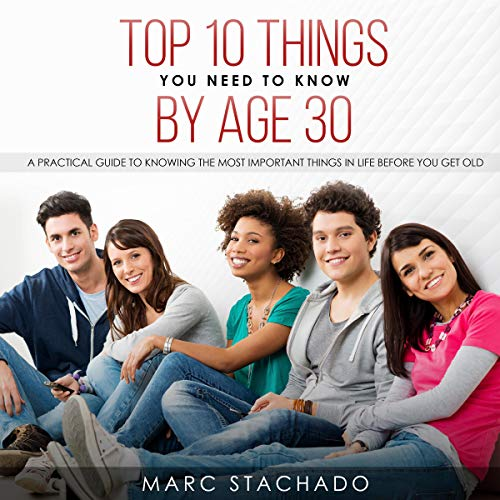 Top 10 Thing You Need to Know by Age 30  By  cover art