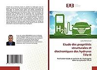 Etude des propriétés structurales et électroniques des hydrures TiFe-H: Restitution totale et partielle de l'hydrogène dans les systèmes TiFe-H