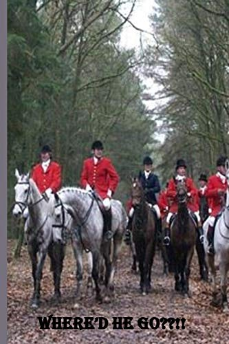 'Where'd He Go??': Equestrian Gift For Fox Hunters, Dot Grid Notebook
