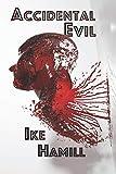 Accidental Evil