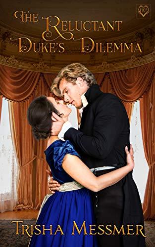 The Reluctant Duke's Dilemma: A Regency Era Romance
