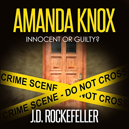 Amanda Knox     Innocent or Guilty?              By:                                                                                                                                 J.D. Rockefeller                               Narrated by:                                                                                                                                 Chandler Gray                      Length: 23 mins     1 rating     Overall 5.0