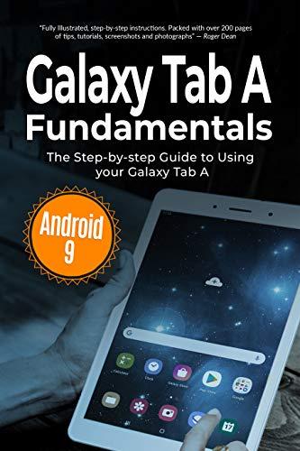 Galaxy Tab A Fundamentals: The Step-by-step Guide to Using Galaxy Tab A (Computer Fundamentals Book 8)