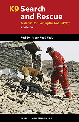 K9 Search and Rescue: A Manual for Training the Natural Way (K9 Professional Training Series)