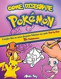 Come Disegnare Pokemon: Il miglior libro su come disegnare...