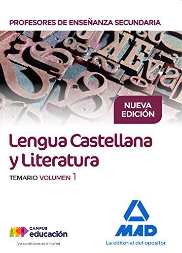 Cuerpo de Profesores de Enseñanza Secundaria. Lengua Castellana y Literatura. Temario volumen 1
