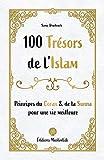 100 trésors de l'Islam - Principes du Coran et de la Sunna pour une vie meilleure