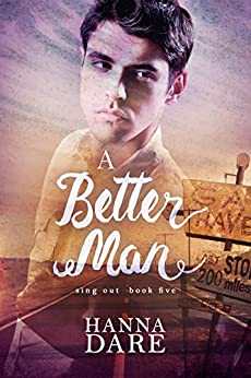 A Better Man (Sing Out Book 5) by [Hanna Dare]