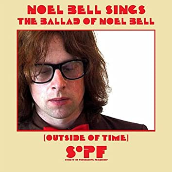 The Ballad of Noel Bell (Outside of Time)