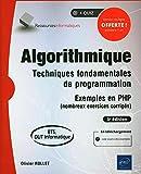 Algorithmique - Techniques fondamentales de programmation - Exemples en PHP (nombreux exercices corrigés) - 3e édition (BTS, DUT Informatique)