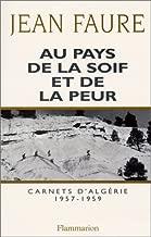 Au pays de la soif et de la peur. Carnets d'Algérie (1957-1959)