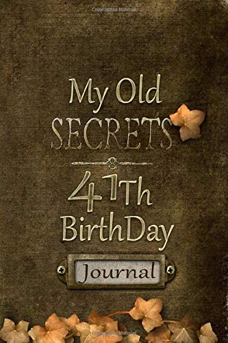 My Old Secrets: 41th Birthday: The place where you can write your secrets, Journal For Everyone - Composition Size (6