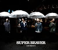 MIRAI NO HAJIMEKATA by SUPER BEAVER (2012-07-11)