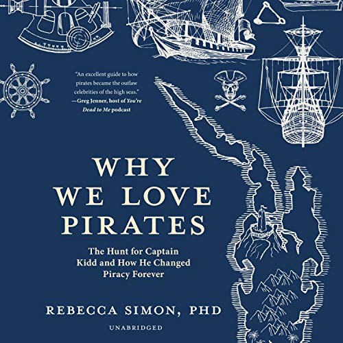 Why We Love Pirates Audiobook By Rebecca Simon PhD cover art