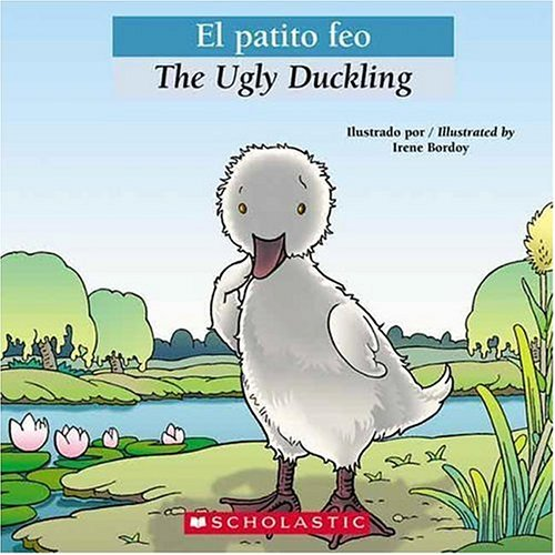 Bilingual Tales: El patito feo / The Ugly Duckling (Spanish and English Edition)