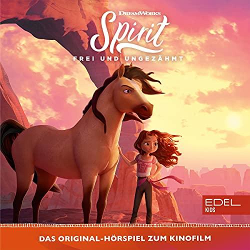 Frei und ungezähmt. Das Original-Hörspiel zum Kinofilm: Spirit - Wild und Frei