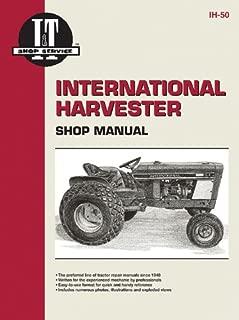 International Harvester Shop Manual Models Intl Cub 154 Lo-Boy, Intl Cub 184 Lo-Boy, Intl Cub 185 Lo-Boy, Farmall Cub, Intl Cub, Intl Cub Lby Ih-50