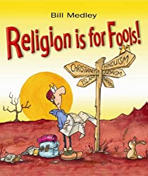Book cover: Religion Is for Fools by Bill Medley